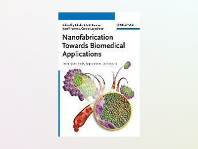 Nanofabrication Towards Biomedical Applications: Techniques, Tools, Applica av Challa S. S. R. Kumar