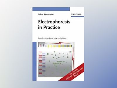 Electrophoresis in Practice: A Guide to Methods and Applications of DNA and av Reiner Westermeier