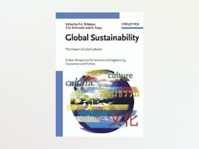 Global Sustainability: The Impact of Local Cultures,A New Perspective for S av Peter A. Wilderer