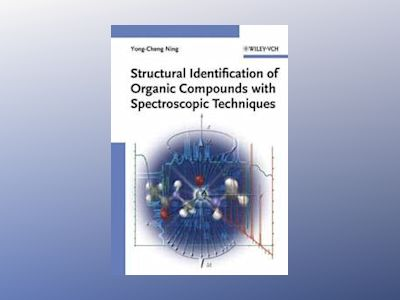 Structural Identification of Organic Compounds with Spectroscopic Technique av Yong-Cheng Ning