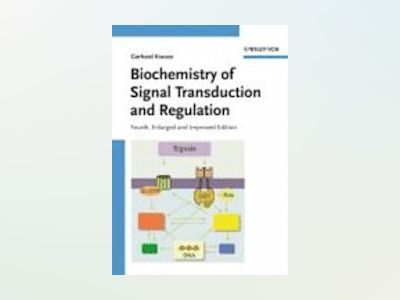 Biochemistry of Signal Transduction and Regulation, 4th, Enlarged and Impro av Gerhard Krauss