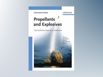 Propellants and Explosives: Thermochemical Aspects of Combustion av Naminosuke Kubota