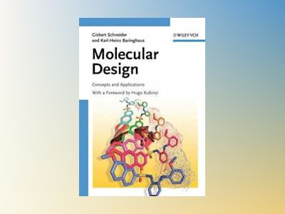 Molecular Design: Concepts and Applications av Gisbert Schneider
