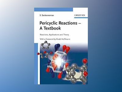 Pericyclic Reactions - A Textbook: Reactions, Applications and Theory av S. Sankararaman
