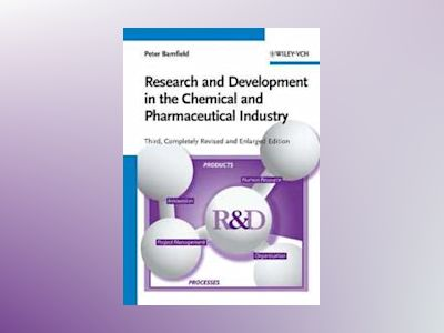 Research and Development in the Chemical and Pharmaceutical Industry av Peter Bamfield