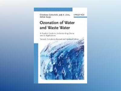 Ozonation of Water and Waste Water: A Practical Guide to Understanding Ozon av Christiane Gottschalk
