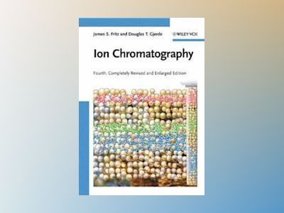 Ion Chromatography, 4th, Completely Revised and Enlarged Edition av James S. Fritz