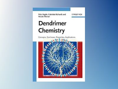 Dendrimer Chemistry: Concepts, Syntheses, Properties, Applications av Fritz Vogtle
