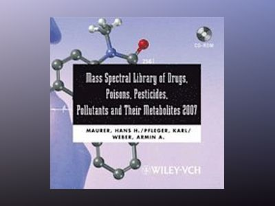 Mass Spectral Library of Drugs, Poisons, Pesticides, Pollutants and Their M av Hans H. Maurer