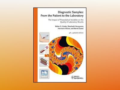Diagnostic Samples: From the Patient to the Laboratory: The Impact of Prean av Walter G. Guder
