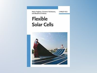 Flexible Solar Cells av Mario Pagliaro