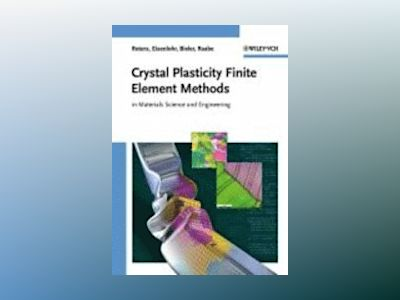Crystal Plasticity Finite Element Methods: in Materials Science and Enginee av Franz Roters