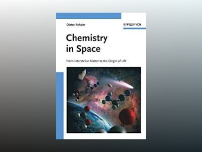 Chemistry in Space: From Interstellar Matter to the Origin of Life av Dieter Rehder