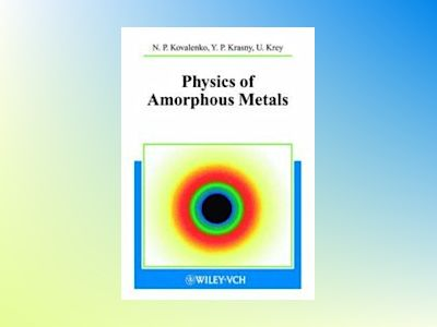 Physics of Amorphous Metals av Nikolai P. Kovalenko