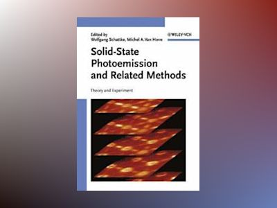 Solid-State Photoemission and Related Methods: Theory and Experiment av Wolfgang Schattke