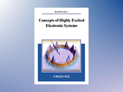 Concepts of Highly Excited Electronic Systems, Volume 1 av Jamal Berakdar