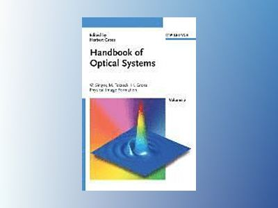 Handbook of Optical Systems, Volume 2, Physical Image Formation, av Wolfgang Singer