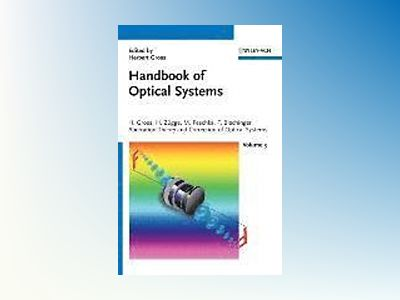 Handbook of Optical Systems, Volume 3, Aberration Theory and Correction of av Hannfried Zügge