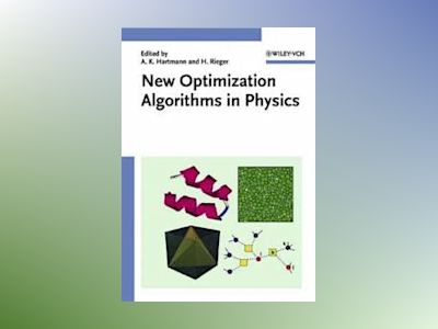 New Optimization Algorithms in Physics av Alexander K. Hartmann