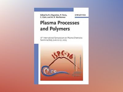 Plasma Processes and Polymers av Riccardo d'Agostino