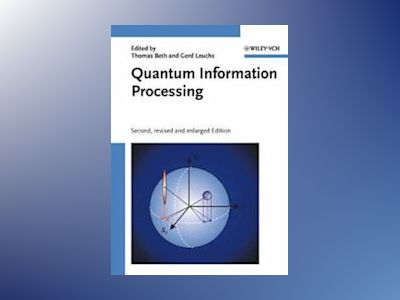 Quantum Information Processing, Second, Revised and Enlarged Edition av Thomas Beth