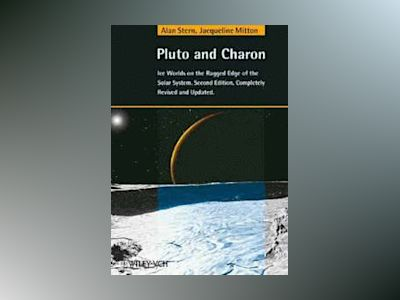 Pluto and Charon: Ice Worlds on the Ragged Edge of the Solar System Second av Alan Stern