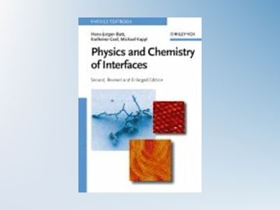 Physics and Chemistry of Interfaces, Second Edition av Hans-Jürgen Butt
