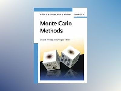 Monte Carlo Methods, 2nd Edition av Malvin H. Kalos