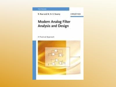 Modern Analog Filter Analysis and Design: A Practical Approach av R. Raut