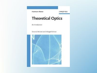 Theoretical Optics: An Introduction, 2nd, Revised and Enlarged Edition av Hartmann Romer