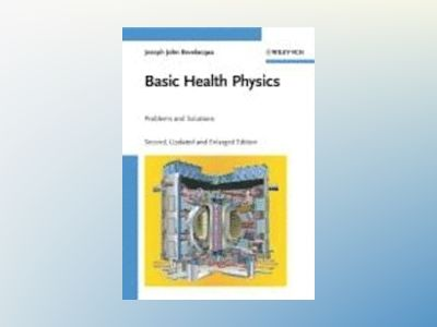 Basic Health Physics: Problems and Solutions av Joseph John Bevelacqua