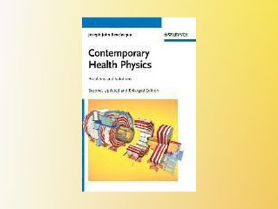 Contemporary Health Physics: Problems and Solutions, 2nd Edition av Joseph John Bevelacqua