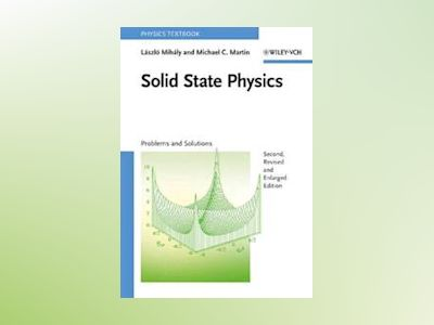 Solid State Physics: Problems and Solutions, 2nd Edition av Laszlo Mihaly