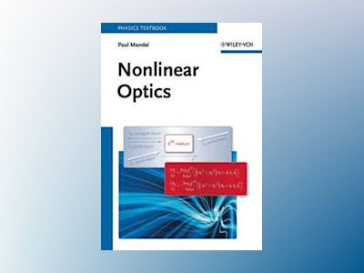 Nonlinear Optics: An Analytical Approach av Paul Mandel