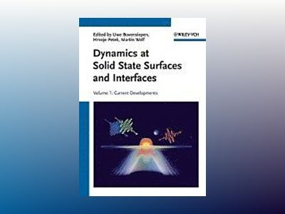Dynamics at Solid State Surfaces and Interfaces: Volume 1: Current Developm av Uwe Bovensiepen