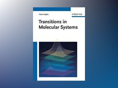 Transitions in Molecular Systems av Hans Kupka