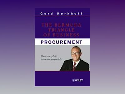 The Bermuda Triangle of Business: Procurement - How to exploit dormant pote av Gerd Kerkhoff