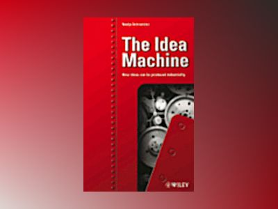 The Idea Machine: How ideas can be produced industrially av Nadja Schnetzler