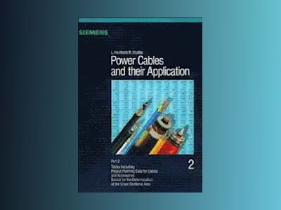 Power Cables and Their Application, Power Cables and their Applications: Pa av Lothar Heinhold