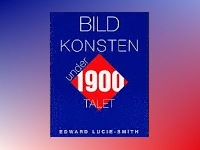 Bildkonsten under 1900-talet av Edward Lucie-Smith