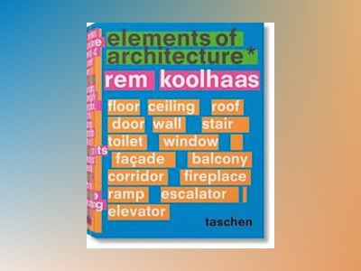 Elements of Architecture av Rem Koolhaas