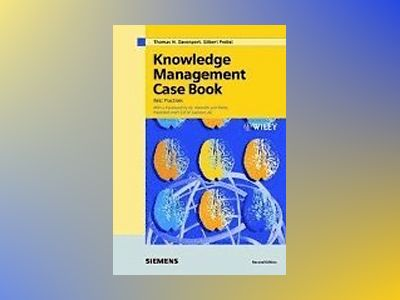 Knowledge Management Case Book: Siemens Best Practises, 2nd Edition, 2002 av Tom Davenport