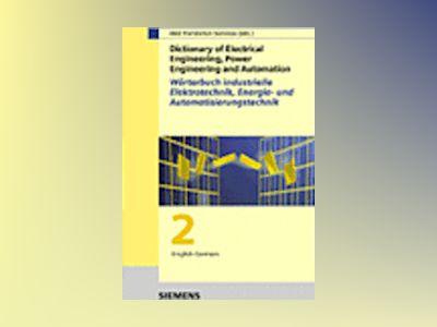 Dictionary of Electrical Engineering, Power Engineering and Automation, Par av Herausgegeben von Siemens A&D Translation Services