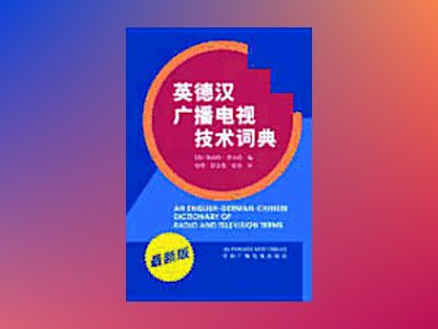 An English-German-Chinese Dictionary of Radio and Television Terms av Herbert Tillmann