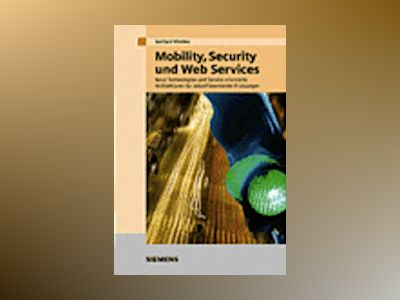 Mobility, Security, Web Services av Gerhard Wiehler
