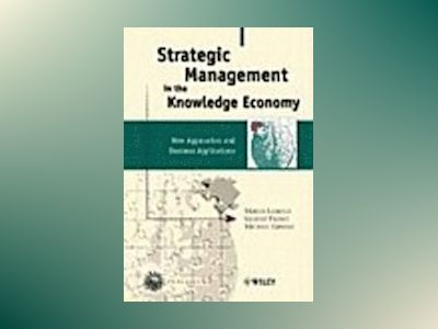 Strategic Management in the Knowledge Economy: New Approaches and Business av Marius Leibold