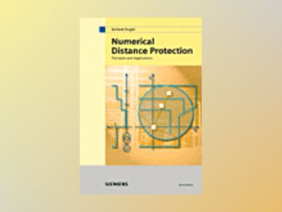 Numerical Distance Protection: Principles and Applications av Gerhard Ziegler