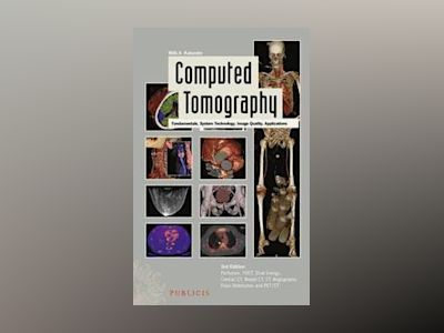 Computed Tomography: Fundamentals, System Technology, Image Quality, Applic av Willi A. Kalender