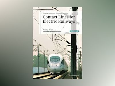 Contact Lines for Electrical Railways: Planning - Design - Implementation - av Friedrich Kiessling