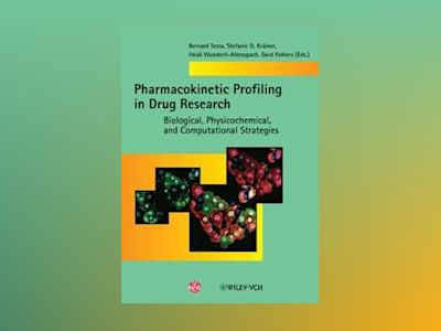Pharmacokinetic Profiling in Drug Research: Biological, Physicochemical, an av Bernard Testa